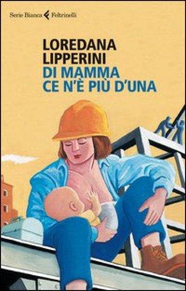 Di mamma ce n'è più d'una - Loredana Lipperini pdf epub