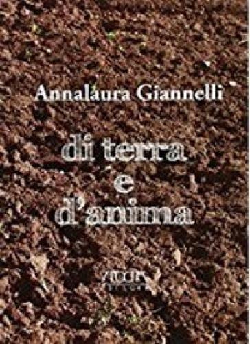 Di terra e d'anima - Annalaura Giannelli | Kritjur.org