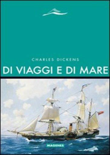 Di viaggi e di mare - Charles Dickens |
