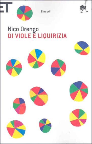 Di viole e liquirizia - Nico Orengo |