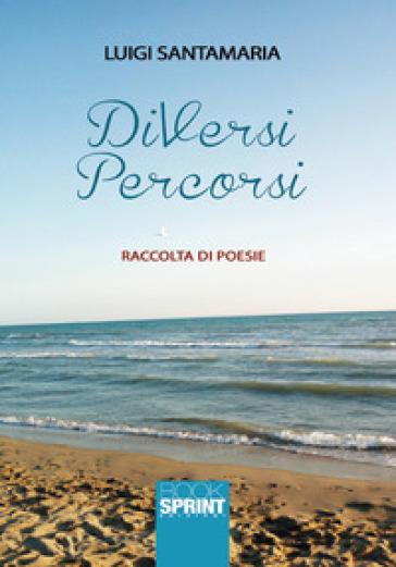 DiVersi percorsi - Luigi Santamaria   Ericsfund.org