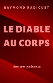 Le Diable au corps (Oeuvres Raymond Radiguet t. 1)