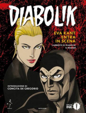 Diabolik. Eva Kant entra in scena. L'arresto di Diabolik: il remake - Angela Giussani |