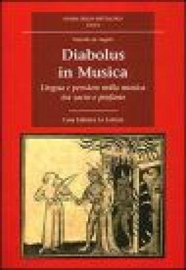 Diabolus in musica. Lingua e pensiero nella musica tra sacro e profano - Marcello De Angelis | Rochesterscifianimecon.com