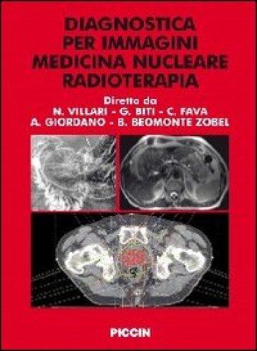 Diagnostica per immagini medicina nucleare radioterapia - Natale Villari |
