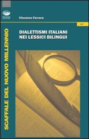 Dialettismi italiani nei lessici bilingui - Vincenzo Ferrara pdf epub