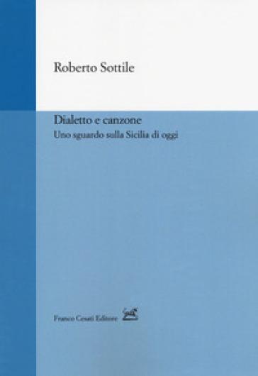 Dialetto e canzone. Uno sguardo sulla Sicilia - Roberto Sottile | Ericsfund.org