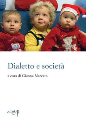 Dialetto e società. Con Libro - G. Marcato  