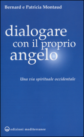 Dialogare con il proprio angelo. Una via spirituale occidentale