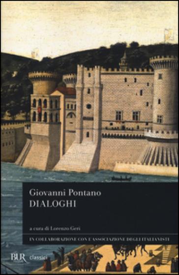 Dialoghi. Testo latino a fronte - Giovanni Pontano |