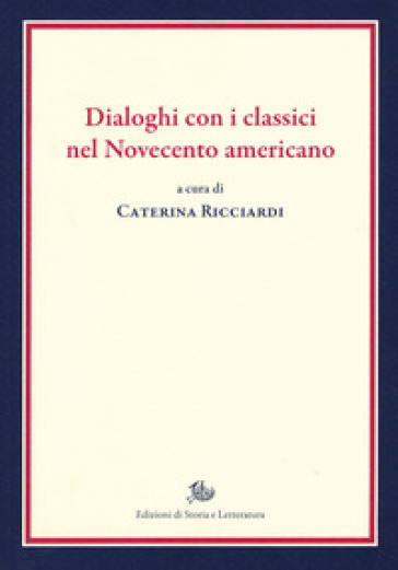 Dialoghi con i classici nel Novecento americano - C. Ricciardi  