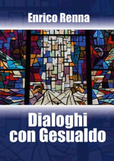 Dialoghi con Gesualdo - Enrico Renna |