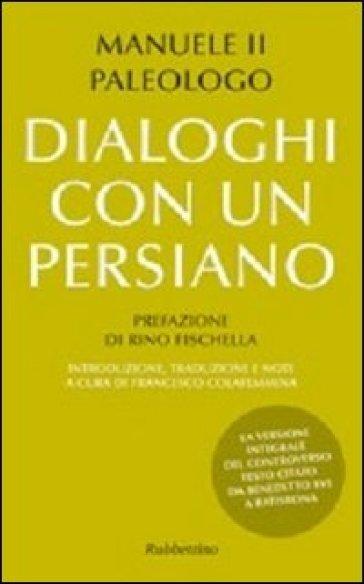 Dialoghi con un persiano - Manuele II Paleologo |