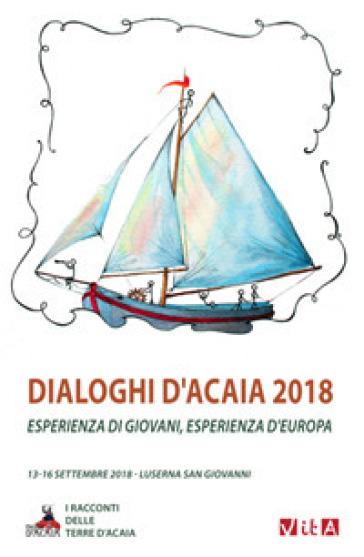 Dialoghi d'Acaia 2018. Esperienza di giovani, esperienza d'Europa