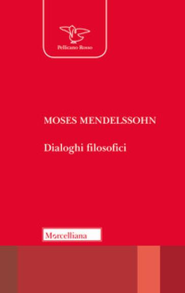 Dialoghi filosofici - Moses Mendelssohn  