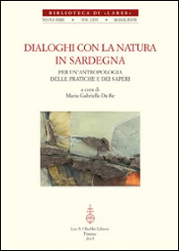 Dialoghi con la natura in Sardegna. Per un'antropologia delle pratiche e dei saperi. Con DVD - M. G. Da Re |