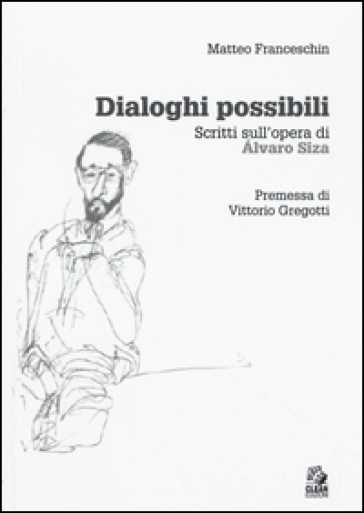 Dialoghi possibili. Scritti sull'opera di Alvaro Siza