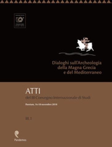 Dialoghi sull'Archeologia della Magna Grecia e del Mediterraneo. Atti del 3° Convegno Internazionale di Studi (Paestum, 16-18 novembre 2018) - M. Cipriani   Kritjur.org