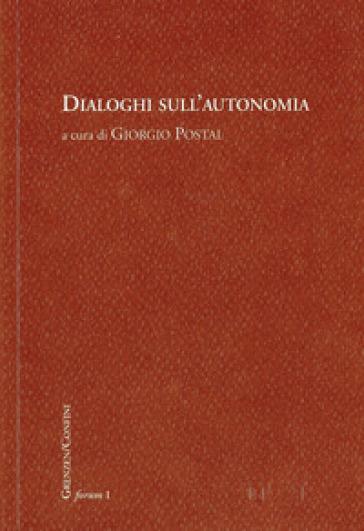 Dialoghi sull'autonomia - G. Postal |