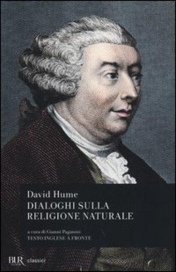 Dialoghi sulla religione naturale. Testo inglese a fronte - David Hume   Rochesterscifianimecon.com