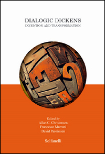 Dialogic Dickens. Invention and transformation - Allan C. Christensen | Thecosgala.com