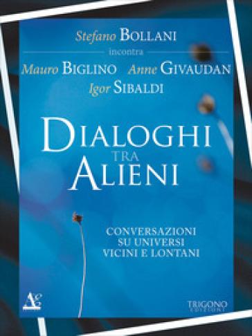 Dialogo tra alieni. Conversazioni su universi vicini e lontani - Stefano Bollani | Ericsfund.org