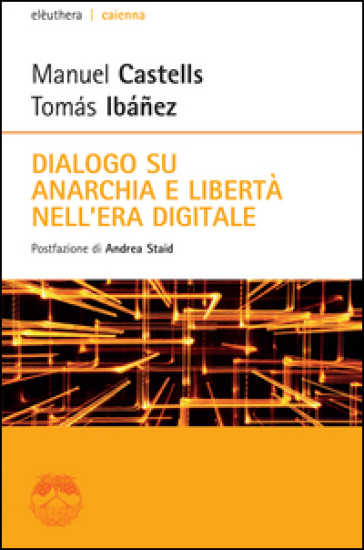 Dialogo su anarchia e libertà nell'era digitale