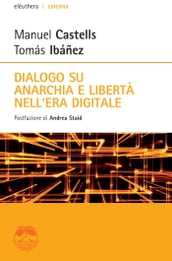 Dialogo su anarchia e libertà nell era digitale
