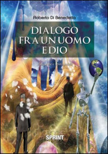 Dialogo fra un uomo e Dio - Roberto Di Benedetto  