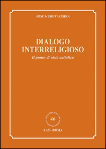 Dialogo interreligioso. Il punto di vista cattolico - Jose Kuruvachira   Kritjur.org
