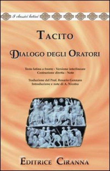 Dialogo degli oratori. Versione interlineare. Testo latino a fronte - Publio Cornelio Tacito |