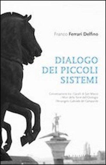 Dialogo dei piccoli sistemi-A small system dialogue - Franco Ferrari Delfino   Kritjur.org