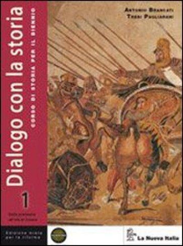 Dialogo con la storia. Ediz. riforma. Per le Scuole superiori. Con espansione online. 1. - Antonio Brancati  