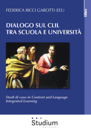 Dialogo sul CLIL tra scuola e università. Studi di caso in content and language integrated learning - F. Ricci Garotti pdf epub