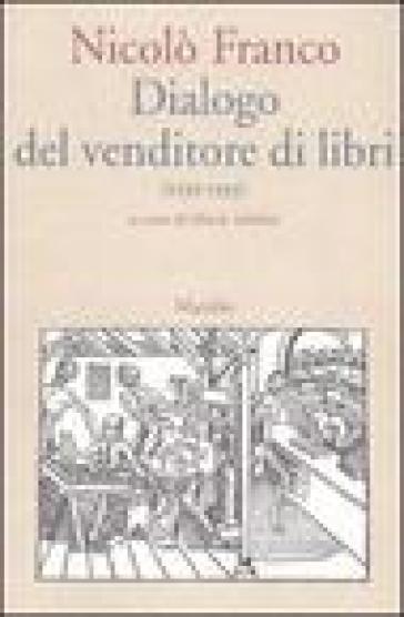 Dialogo del venditore di libri (1539/1593) - Nicolò Franco |