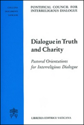 Dialogue in truth and charity. Pastoral orientations for interreligious dialogue