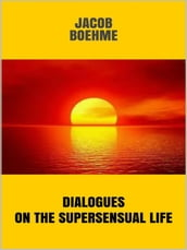 Dialogues on the Supersensual Life