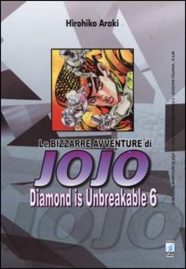 Diamond is unbreakable. Le bizzarre avventure di Jojo. 6. - Hirohiko Araki |