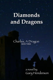 Diamonds and Dragons: Charles, A Dragon