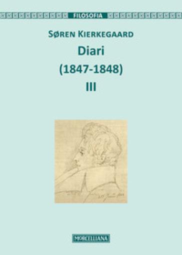 Diari (1847-1848). Ediz. ampliata. 3. - Søren Kierkegaard | Rochesterscifianimecon.com