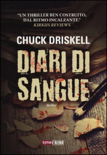 Diari di sangue - Chuck Driskell |