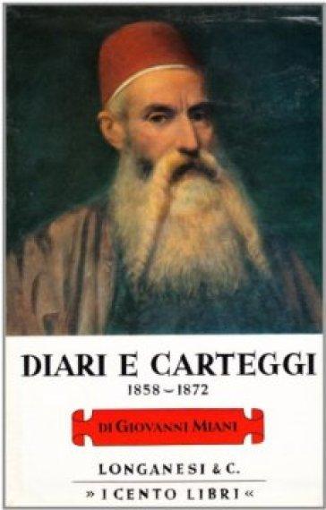 Diari e carteggi (1858-1872) - Giovanni Miani  