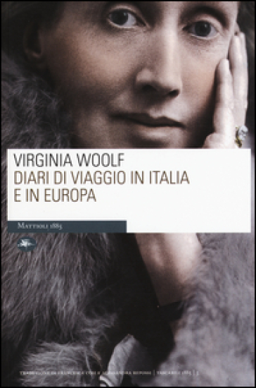 Diari di viaggio in Italia e in Europa - Virginia Woolf |