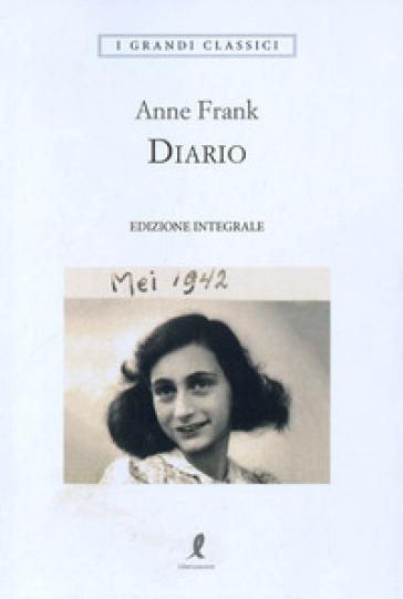 Diario. Ediz. integrale - Anne Frank |