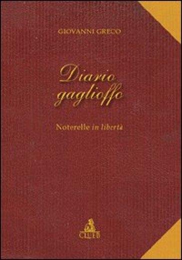 Diario Gaglioffo. Noterelle in libertà - Giovanni Greco  