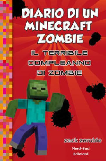 Diario di un Minecraft Zombie. 9: Il terribile compleanno di Zombie