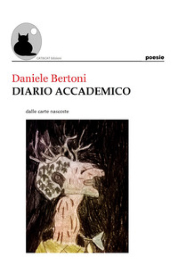Diario accademico dalle carte nascoste - Daniele Bertoni |