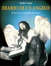 Diario di un angelo. Lassù ci vogliono vivi