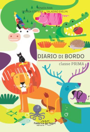 Diario di bordo. Classe prima. Per la Scuola elementare - Renata Rava  