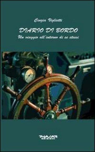 Diario di bordo. Un viaggio all'interno di se stessi - Cinzia Viglietti |